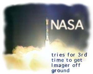 NASA tries for 3rd time to get Imager off ground