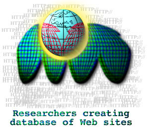 {Researchers creating database of Web sites}